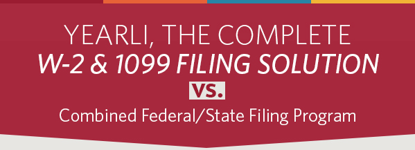 YEARLI, THE COMPLETE W-2 & 1099 FILING SOLUTION vs. Combined Federal/State Filing Program