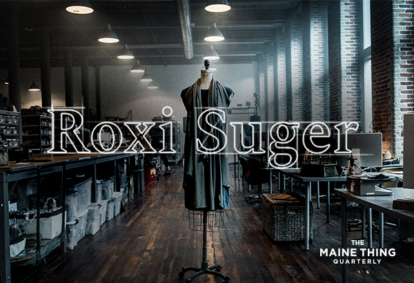 The Maine Thing Quarterly - Roxi Suger