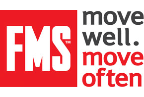 FMS: Move well. Move often.