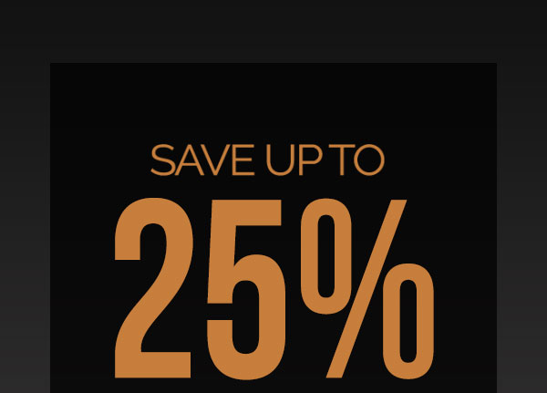 Save Up to 25% On New Products