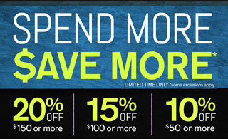 Spend more, save more! 20% off $150 or more. 15% off $100 or more*. 10% off $50 or more. Use promo code PB101520. Limited time only. *Some exclusions apply.