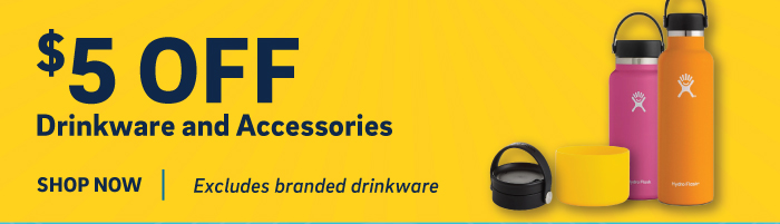 $5 off drink ware and accessories. Excludes branded drink ware.